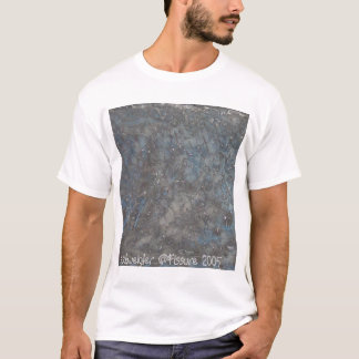 StacysArt04 029, s.schweigler @Fissure 2005 T-Shirt