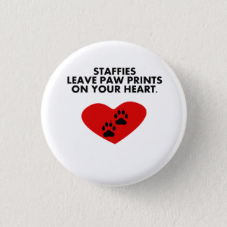 Staffies Leave Paw Prints On Your Heart 1 Inch Round Button