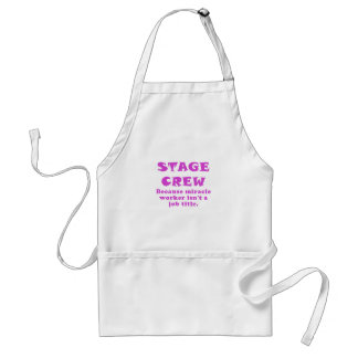 Stage Crew Because Miracle Worker isnt a Job Title Standard Apron