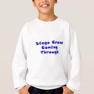 Stage Crew Coming Through Sweatshirt