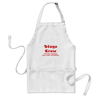 Stage Crew Im here because you broke something Standard Apron