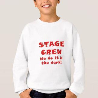 Stage Crew we do it in the Dark Sweatshirt
