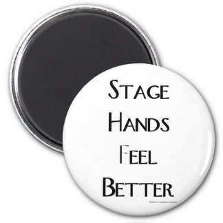 Stage Hands Feel Better Magnet