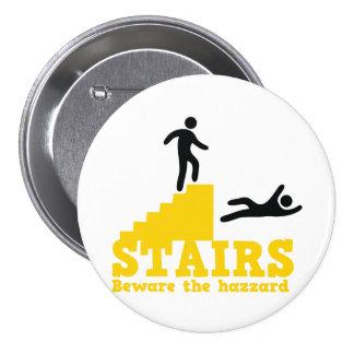 Stairs Beware the Hazzard! 3 Inch Round Button