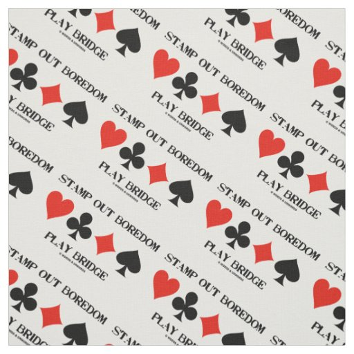 Stamp Out Boredom Play Bridge Four Card Suits Fabric