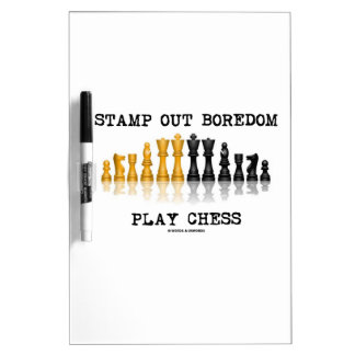 Stamp Out Boredom Play Chess (Chess Set) Dry-Erase Boards