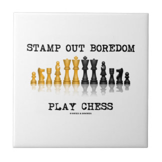Stamp Out Boredom Play Chess (Chess Set) Tile