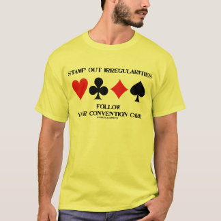 Stamp Out Irregularities Follow Convention Card T-Shirt