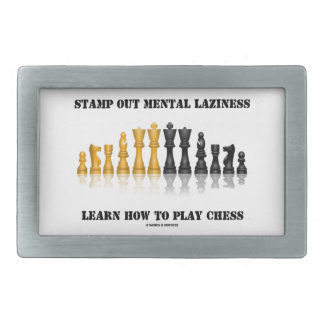 Stamp Out Mental Laziness Learn How To Play Chess Rectangular Belt Buckles