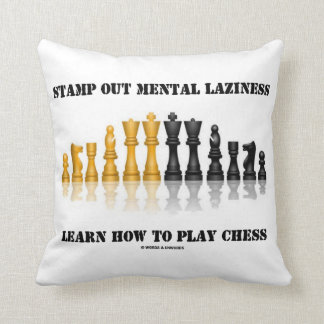 Stamp Out Mental Laziness Learn How To Play Chess Throw Pillow