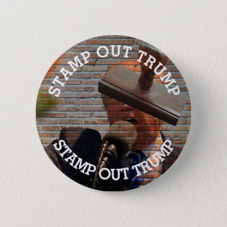 Stamp Out Trump Anti Trump Button