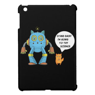 Stand Back Going To Try Science Funny Robot Cat Case For The iPad Mini