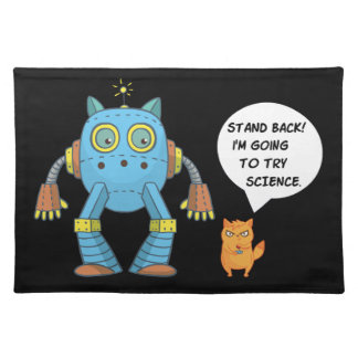 Stand Back Going To Try Science Funny Robot Cat Placemat