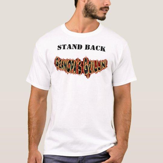 Stand Back Grandpa's Grillin T-Shirt