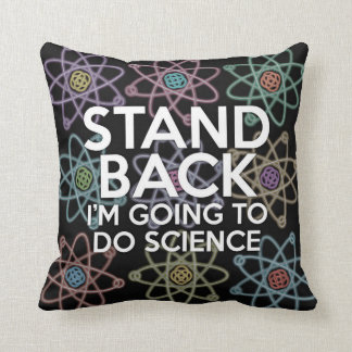STAND BACK I'M GOING TO DO SCIENCE THROW PILLOW