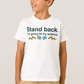 Stand back. I'm going to try science (Dark design) T-Shirt