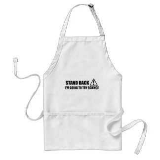 Stand Back I'm Going To Try Science Standard Apron