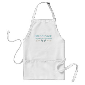 Stand back. I'm going to try science. Standard Apron