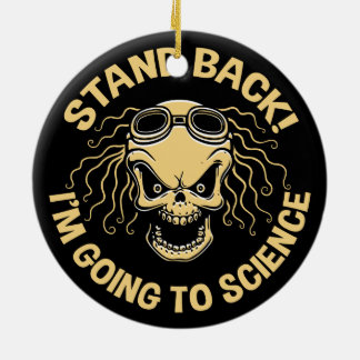 Stand Back! Science Round Ceramic Ornament