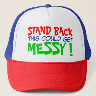 Stand back, this could get messy! trucker hat