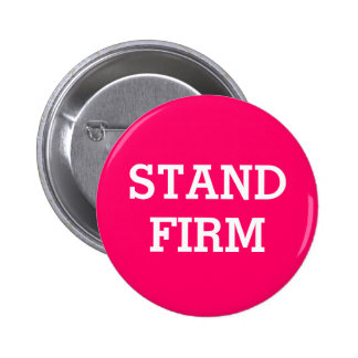 Stand Firm Button