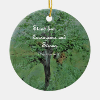 Stand Firm Courageous and Strong Ceramic Ornament