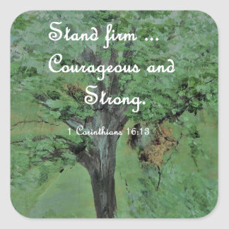 Stand Firm Courageous and Strong Square Sticker