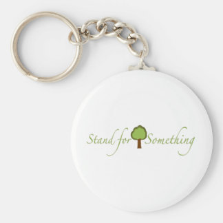 Stand For Something Basic Round Button Keychain
