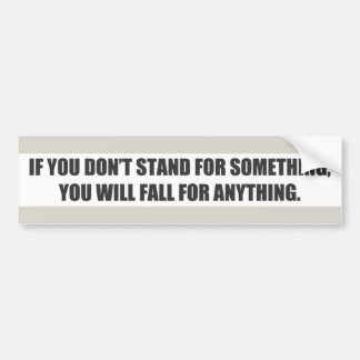 Stand For Something Bumper Sticker