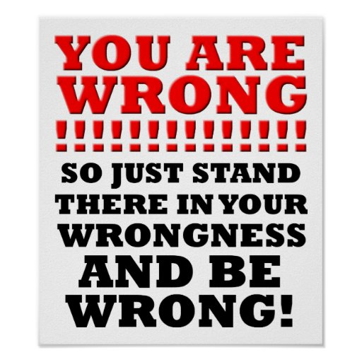 Stand in Your Wrongness Funny Poster