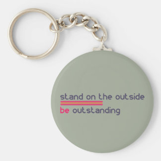 Stand on the outside be Outstanding Basic Round Button Keychain