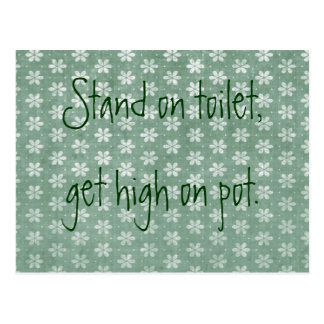 Stand on Toilet, Get High on Pot Postcard