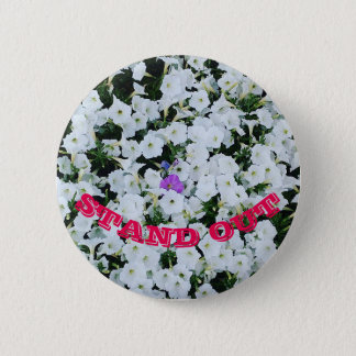 Stand out! Be Unique! 2 Inch Round Button