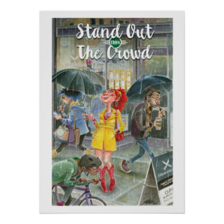 Stand Out From The Crowd-lrg Poster