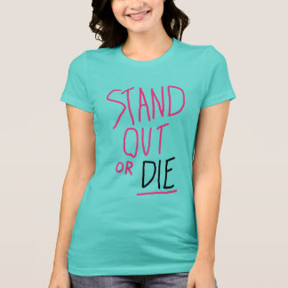 Stand Out Women's T-Shirt