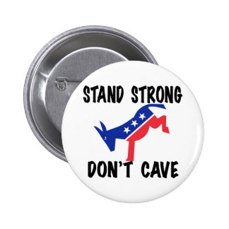 Stand Strong Don't Cave 2 Inch Round Button