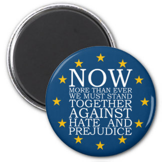 Stand Together Against Hate and Prejudice 2 Inch Round Magnet
