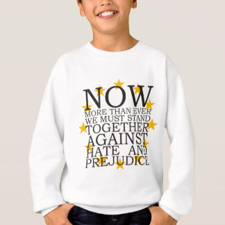 Stand Together Against Hate and Prejudice Sweatshirt