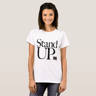 Stand Up, Be Heard bold text and words T-Shirt