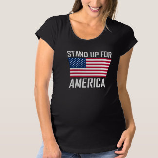 Stand Up For America Flag National Anthem Maternity T-Shirt