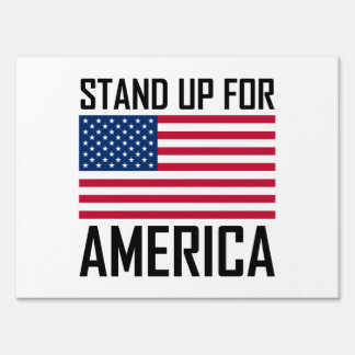 Stand Up For America Flag National Anthem Sign