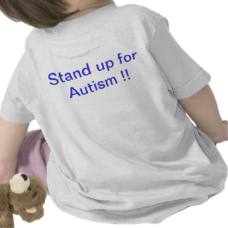 stand up for Autism !! Tshirts