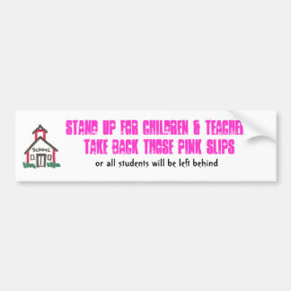 Stand up for childen & teachers bumper sticker