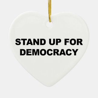 Stand Up for Democracy Ceramic Heart Ornament