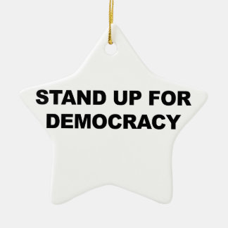 Stand Up for Democracy Ceramic Star Ornament