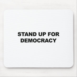 Stand Up for Democracy Mouse Pad