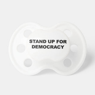 Stand Up for Democracy Pacifier