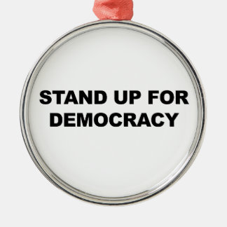 Stand Up for Democracy Silver-Colored Round Ornament