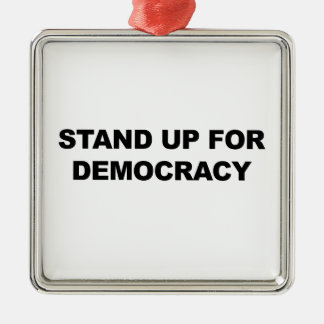 Stand Up for Democracy Silver-Colored Square Ornament