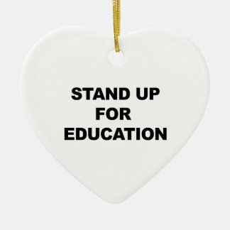 STAND UP FOR EDUCATION CERAMIC ORNAMENT